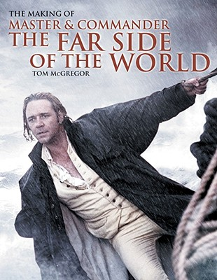 Image for The Making of Master and Commander: The Far Side of the World