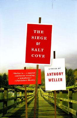 The Siege of Salt Cove, a Novel, Weller, Anthony