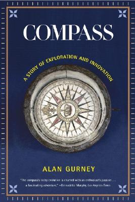 Compass: A Story of Exploration and Innovation, Gurney, Alan
