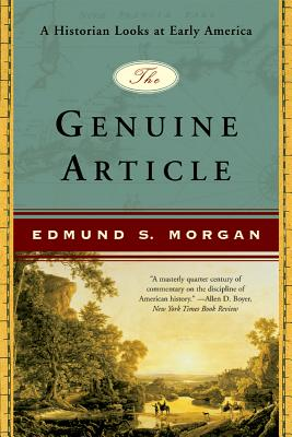 Image for The Genuine Article: A Historian Looks at Early America