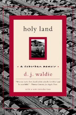 Holy Land: A Suburban Memoir, Waldie, D. J.