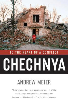 Chechnya: To the Heart of a Conflict, Andrew Meier