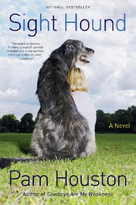 Sight Hound: A Novel, Pam Houston