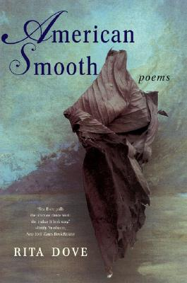 American Smooth: Poems, Rita Dove