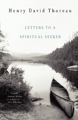 Letters to a Spiritual Seeker, Thoreau, Henry D.