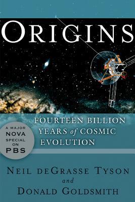Origins: Fourteen Billion Years of Cosmic Evolution, Neil deGrasse Tyson, Donald Goldsmith