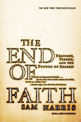 Image for The End of Faith -- Religion, Terror and the Future of Reason