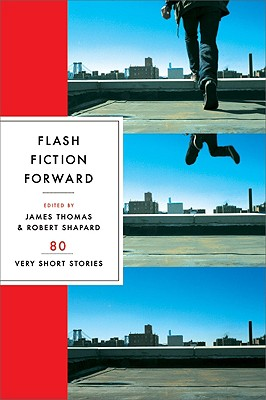 Image for Flash Fiction Forward: 80 Very Short Stories
