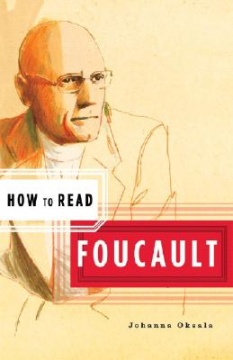 How to Read Foucault (How to Read), Oksala, Johanna
