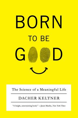 Image for Born to Be Good: The Science of a Meaningful Life