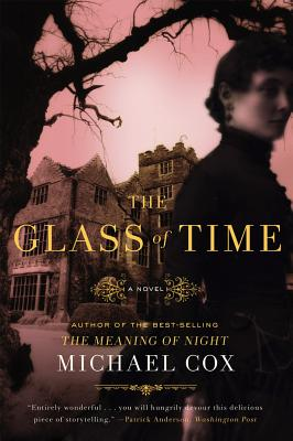 The Glass of Time: A Novel, Cox, Michael