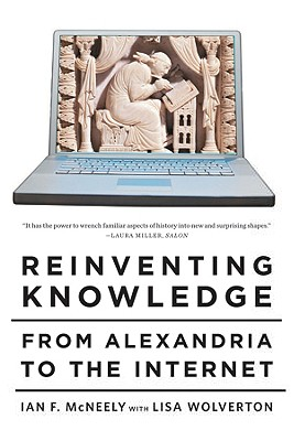 Image for Reinventing Knowledge: From Alexandria to the Internet