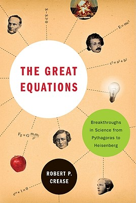 Image for Great Equations: Breakthroughs in Science from Pythagoras to Heisenberg