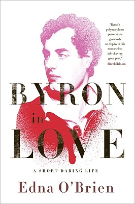 Image for Byron in Love: A Short Daring Life