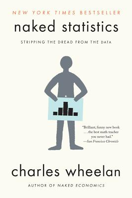 Image for Naked Statistics: Stripping the Dread from the Data