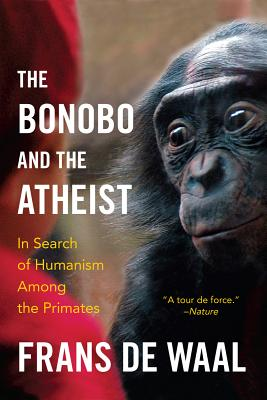 Image for The Bonobo and the Atheist: In Search of Humanism Among the Primates