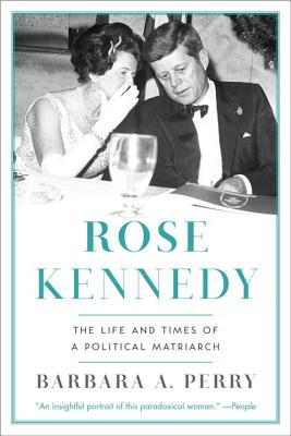 Image for Rose Kennedy: The Life and Times of a Political Matriarch