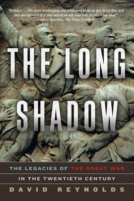 Image for The Long Shadow: The Legacies of the Great War in the Twentieth Century