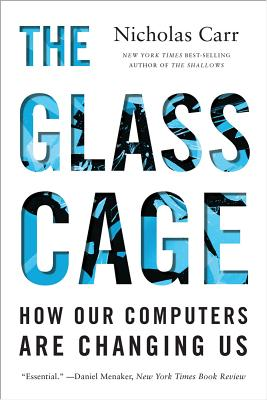 Image for The Glass Cage: How Our Computers Are Changing Us