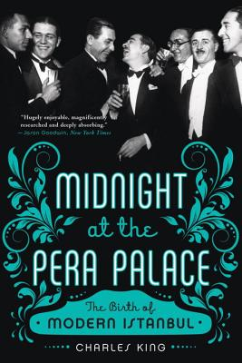 Image for Midnight at the Pera Palace: The Birth of Modern Istanbul