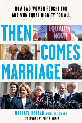 Image for Then Comes Marriage: How Two Women Fought for and Won Equal Dignity for All