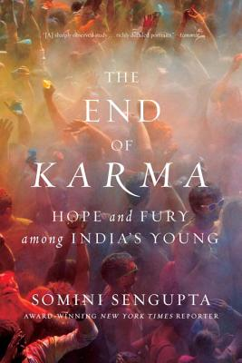 Image for The End of Karma: Hope and Fury Among India's Young