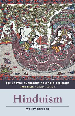 The Norton Anthology of World Religions: Hinduism, Wendy Doniger