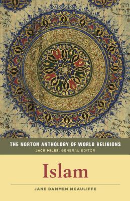 The Norton Anthology of World Religions: Islam, Jane Dammen McAuliffe