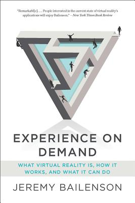 Image for Experience on Demand: What Virtual Reality Is, How It Works, and What It Can Do