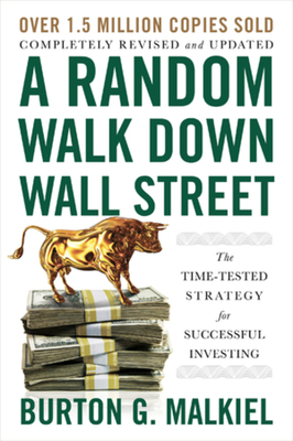 Image for RANDOM WALK DOWN WALL STREET: THE TIME-TESTED STRATEGY FOR SUCCESSFUL INVESTING