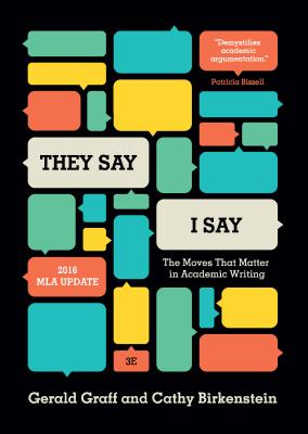 Image for 'They Say / I Say': The Moves That Matter in Academic Writing, with 2016 MLA Update (Third Edition)