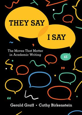 Image for They Say / I Say: The Moves That Matter in Academic Writing (Fourth Edition)