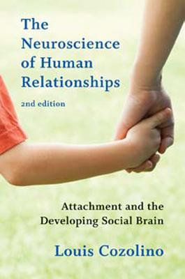 Image for The Neuroscience of Human Relationships: Attachment and the Developing Social Brain