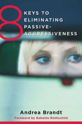 Image for 8 Keys to Eliminating Passive-Aggressiveness (8 Keys to Mental Health)