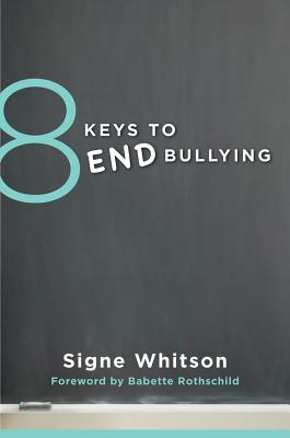 Image for 8 Keys to End Bullying: Strategies for Parents & Schools (8 Keys to Mental Health)