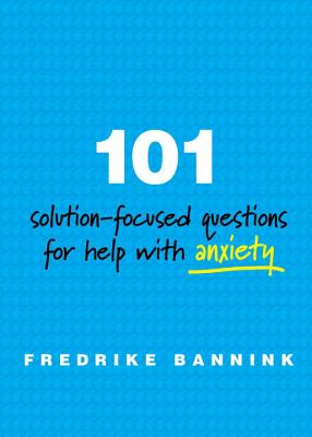 Image for 101 Solution-Focused Questions for Help with Anxiety