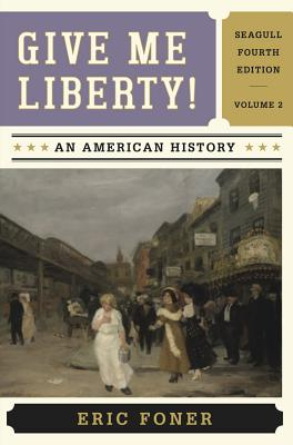 Image for Give Me Liberty!: An American History (Seagull Fourth Edition)  (Vol. 2)