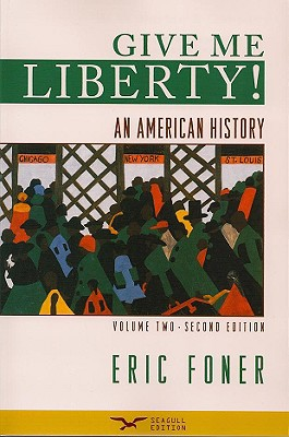 Image for Give Me Liberty! An American History, Volume 2: From 1865, Second Edition