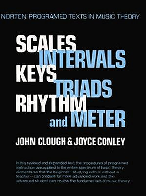 Image for Scales, Intervals, Keys, Triads, Rhythm, and Meter: A Self Instruction Program (Norton Programmed Texts in Music Theory)