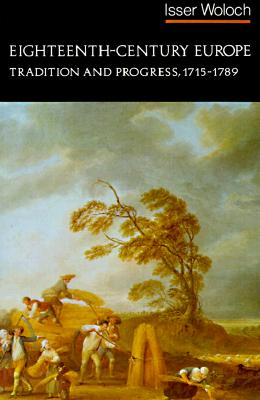 Image for Eighteenth-Century Europe: Tradition and Progress, 1715-1789 (The Norton History of Modern Europe)