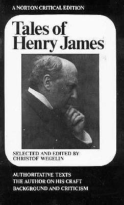 Tales of Henry James (Norton Critical Editions), James, Henry