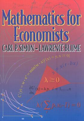 Mathematics for Economists, Carl P. Simon; Lawrence E. Blume