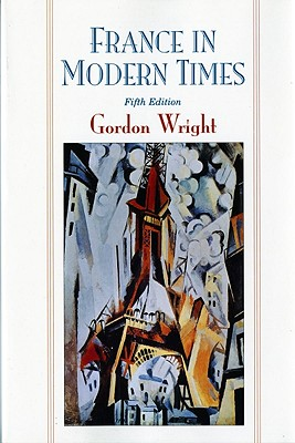 France in Modern Times (Fifth Edition), Wright, Gordon
