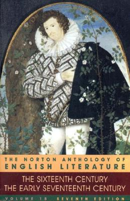 Image for NORTON ANTHOLOGY OF ENGLISH LITERATURE SIXTEENTH CENTURY THE EARLY SEVENTEEENTH CENTURY