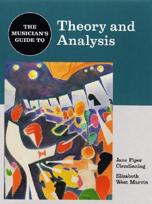 Image for The Musician's Guide to Theory and Analysis (The Musician's Guide Series)