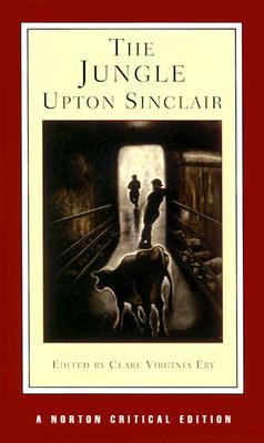 The Jungle (Norton Critical Editions), Sinclair, Upton