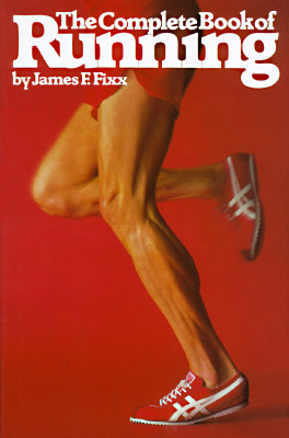 The Complete Book of Running, Fixx, James
