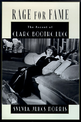 Image for Rage for Fame: The Ascent of Clare Boothe Luce