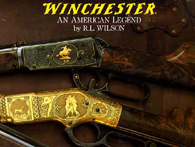Image for Winchester: An American Legend: The Official History of Winchester Firearms and Ammunition from 1849 to the Present