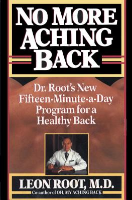Image for No More Aching Back: Dr. Root's New Fifteen-Minutes-A-Day Program for Back